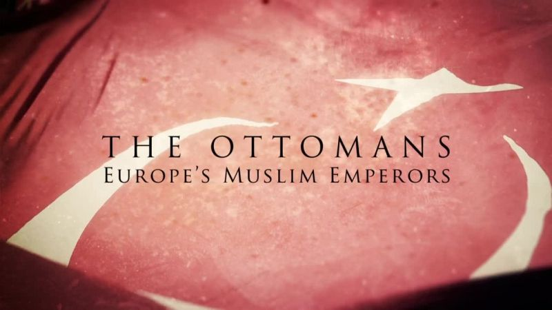 Image: The-Ottomans-Europe-s-Muslim-Emperors-Cover.jpg