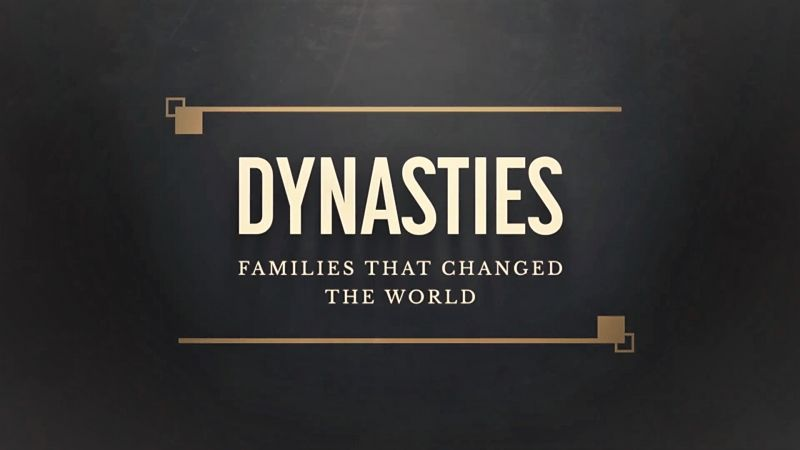 Image: Dynasties-The-Families-that-Changed-the-World-Cover.jpg