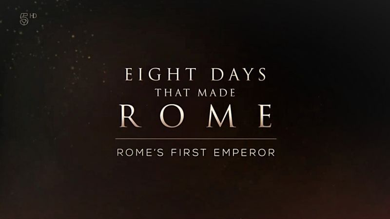 Image: Eight-Days-that-Made-Rome-Part-4-Rome-s-First-Emperor-Cover.jpg