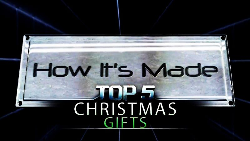 Image: How-its-Made-Special-Top-5-Christmas-Gifts-Cover.jpg