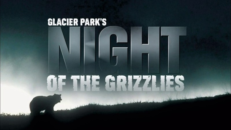 Image: Glacier-Parks-Night-of-the-Grizzlies-Cover.jpg