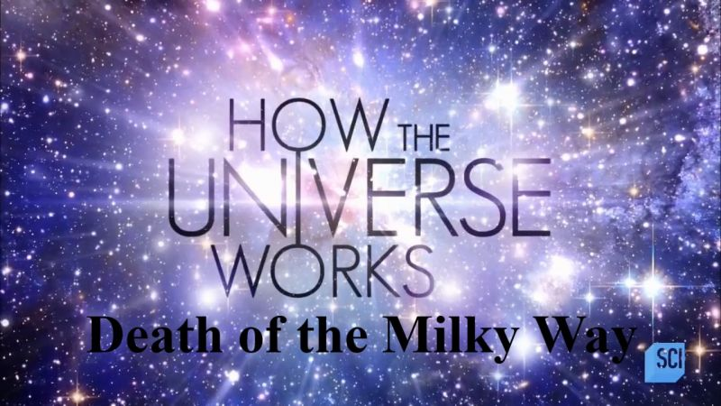 Image: How-the-Universe-Works-Series-6-Death-of-the-Milky-Way-Cover.jpg