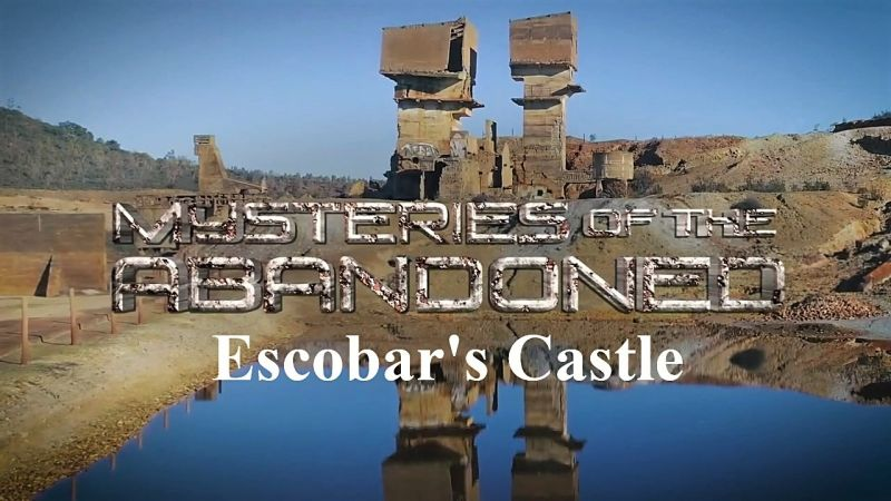 Image: Mysteries-of-the-Abandoned-Escobars-Castle-Cover.jpg