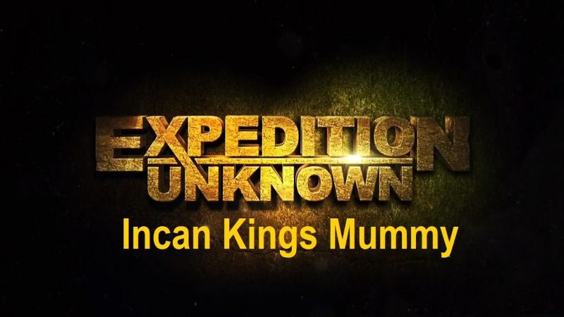 Image: Expedition-Unknown-Series-2-Incan-Kings-Mummy-Cover.jpg