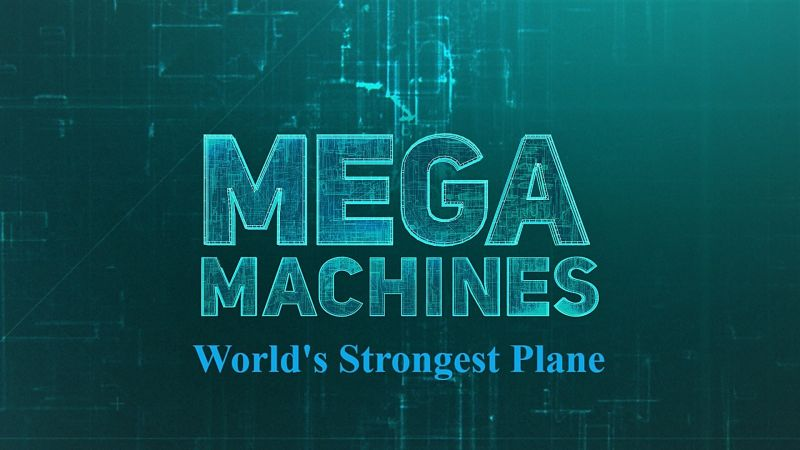 Image: Mega-Machines-Series-1-World-s-Strongest-Plane-Cover.jpg