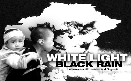 Image: White-Light-Black-Rain-The-Destruction-of-Hiroshima-and-Nagasaki-Cover.jpg