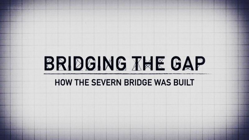 Image: Bridging-the-Gap-How-the-Severn-Bridge-Was-Built-Cover.jpg