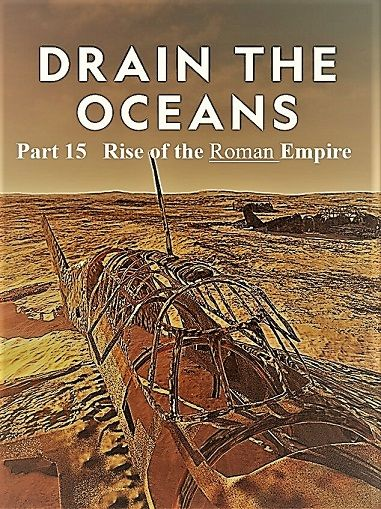 Image: Drain-the-Oceans-Series-2-Part-15-Rise-of-the-Roman-Empire-Cover.jpg