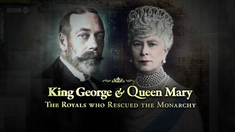 Image: King-George-and-Queen-Mary-The-Royals-Who-Rescued-The-Monarchy-Cover.jpg