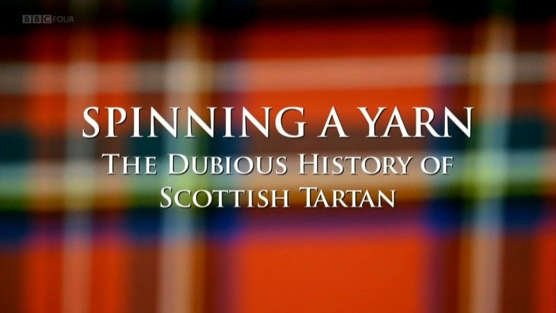 Image: Spinning-a-Yarn-The-Dubious-History-of-Scottish-Tartan-Cover.jpg