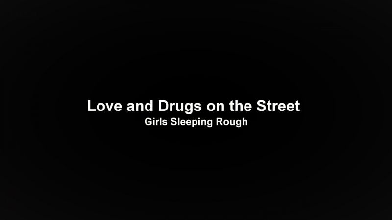 BBC Love and Drugs on the Street Girls Sleeping Rough Series 1 2of3 Mothers and Lovers 720p HDTV x264 AAC MVGroup org mp4 preview 0