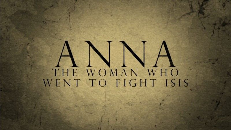 Image: Anna-The-Woman-who-Went-to-Fight-ISIS-Cover.jpg