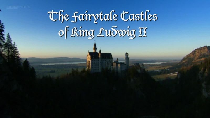 Image: The-Fairytale-Castles-of-King-Ludwig-II-BBC-Cover.jpg