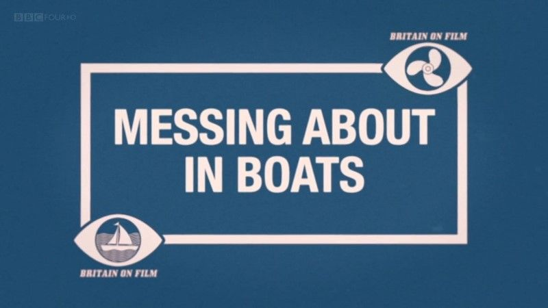 Image: Britain-on-Film-Messing-about-in-Boats-Cover.jpg