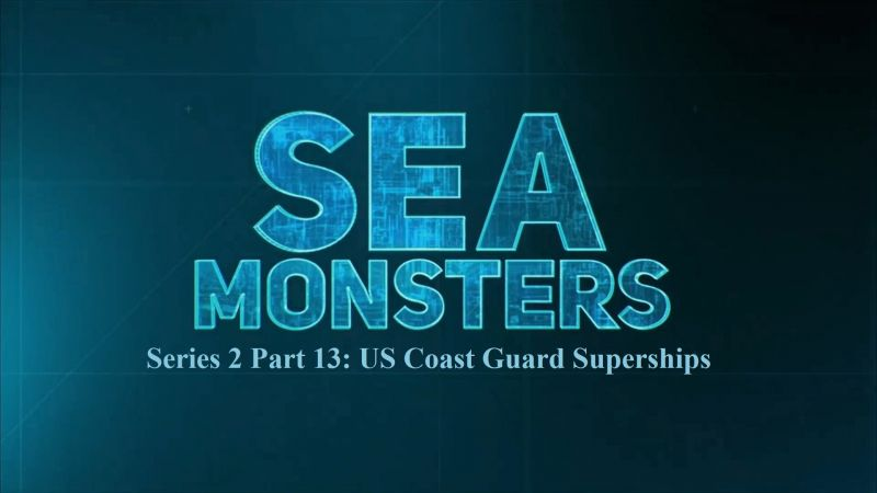 Image: Sea-Monsters-Series-2-Part-13-US-Coast-Guard-Superships-Cover.jpg