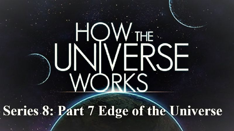 Image: How-the-Universe-Works-Series-8-Part-7-Edge-of-the-Universe-Cover.jpg