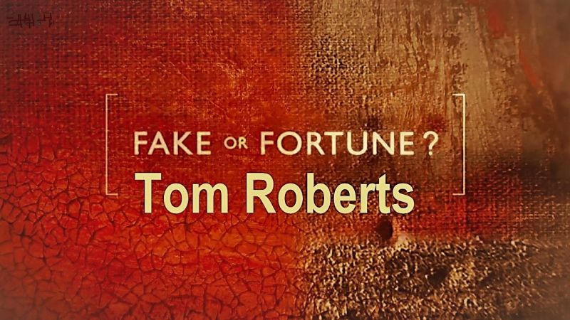 Image: Fake-or-Fortune-Series-6-Tom-Roberts-Cover.jpg