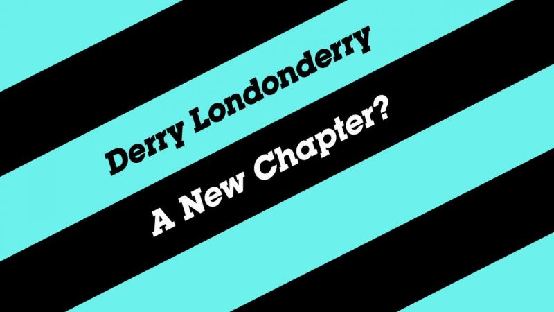 Image: Derry-Londonderry-A-New-Chapter-Cover.jpg