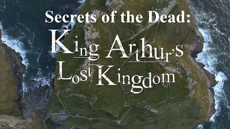 Image: Secrets-of-the-Dead-King-Arthurs-Lost-Kingdom-Cover.jpg